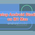 M1 MacへのAndroid Studioのセットアップ